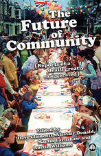 The Future of Community: Reports of a Death Greatly Exaggerated, , Used; Very Go