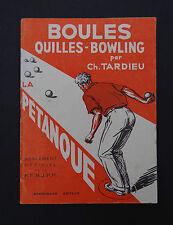 REGLEMENT OFFICIEL BOULES QUILLES BOWLING PETANQUE par C. Tardieu 1956