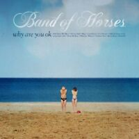 Band of Horses - Why Are You OK? (NEW CD)