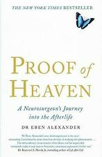 Proof of Heaven: A Neurosurgeon's Journey into the Afterlife by Dr Eben Alexander, III (Paperback, 2012)