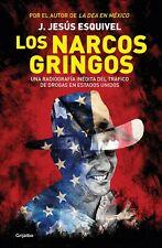 Narcos Gringos,Los  Jesús Esquivel   SIGMARLIBROS