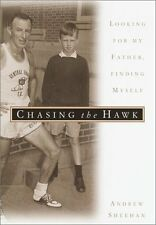 Chasing the Hawk: Looking for My Father, Finding M