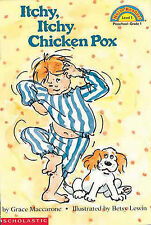 Itchy, Itchy Chicken Pox,    By Grace Maccarone,    Level 1 Reader,      GC~P/B