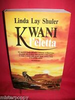 LINDA LAY SHULER Kwani l'eletta 1991 Narrativa Nord Prima Edizione