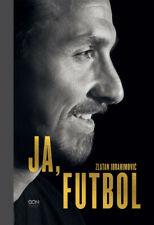 Ja, Futbol - Ibrahimović Zlatan