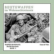 Waffen im Einsatz Propagandakompanie-Fotos Beutewaffen im Wehrmachtseinsatz Buch