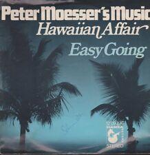 "Peter Moesser`s Music Hawaiian Affair / Easy Going 7"" Single Ariola Hansa"