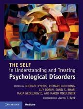 Self in Understanding and Treating Psychological Disorders: By Kyrios, Michae...