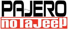 FUNNY PAJERO STICKER 4 X 4 STICKER NOT A JEEP STICKER