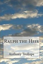 Ralph the Heir by Anthony Trollope (2017, Paperback)