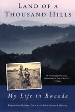 Land of a Thousand Hills : My Life in Rwanda by Rosamond Halsey Carr and Ann...
