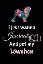 I Just Wanna Journal and Pet My Lowchen : Dog Journal, 6 X 9, 108 Lined Pages.