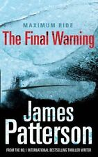 Maximum Ride: The Final Warning - James Patterson. 1st Ed HB. 2008. vgc.