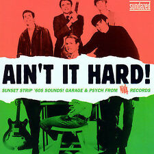 Ain't It Hard! Sunset Strip '60s Sounds: Garage & Psych from Viva Records CD NEW
