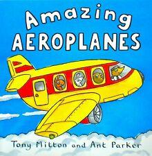Amazing Aeroplanes, Pre-school, Children's Picture Book, Tony Mitton, New
