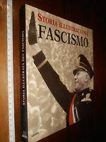 libro  : AA.VV.-STORIA ILLUSTRATA DEL FASCISMO-GIUNTI GRUPPO EDITORIALE-FIRENZE-