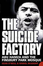 The Suicide Factory: Abu Hamza and the Finsbury Park Mosque, McGrory, Daniel, O'