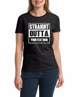 Ladies Straight Outta Shirt Personalized Customized T-Shirt Custom Made Tee