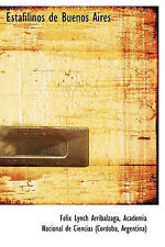 Estafilinos de Buenos Aires by F LIX Lynch Arrib Lzaga (Hardback, 2009)