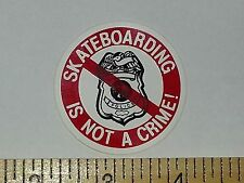 VTG 80's SKATEBOARDING IS NOT A CRIME NOS SKATEBOARD STICKER sma f*ck the police
