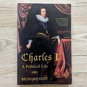 Charles I: A Political Life Paperback Book, Historical Biography Richard Cust
