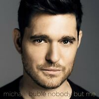 MICHAEL BUBLE Nobody But Me (2016) 10-track CD album NEW/SEALED