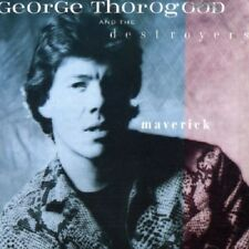 George Thorogood And The Destroyers Maverick CD NEW SEALED Blues I Drink Alone+