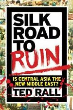Silk Road to Ruin: Is Central Asia the New Middle East?-ExLibrary
