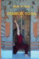 Tembok Yoga : Belajar Hatha Yoga Dengan Tembok by Made Sri Nadi (2011,...
