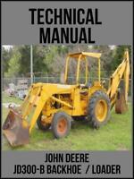 John Deere JD300-B  Backhoe Loader Technical Manual TM1087 On USB Drive