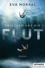 Zwischen uns die Flut von Eva Moraal (2015, Taschenbuch)