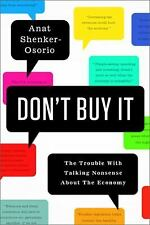 Don't Buy It: The Trouble with Talking Nonsense about the Economy-ExLibrary