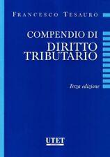 Compendio di diritto tributario, UTET GIURIDICA, 3°EDIZIONE, TESAURO FRANCESCO