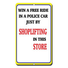 Win A Free Ride In A Police Car Just By Shoplifting In This Store Metal Sign