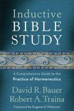 Inductive Bible Study : A Comprehensive Guide to the Practice of Hermeneutics...