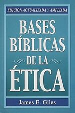 Bases Biblicas de la Etica (Spanish Edition) by James E. Giles