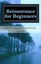 Reinsurance for Beginners: By Khan, Mohammed