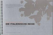 Die Italienische Reise. Viaggio di curiosità attraverso il Premio Compa..-ST476