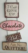 """""""I could GIVE UP Chocolate But I Am No QUITTER!"""" wall Plaque"""