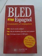 Bled Espagnol - Grammaire Et Conjugaison  Avec plus de 400 exercices corrigés
