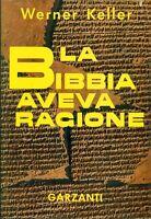 KELLER Werner, La Bibbia aveva ragione. Garzanti, Storia della civiltà, 1972