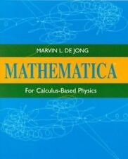 Mathematica for Calculus-Based Physics, De Jong, Marvin L., Good Book