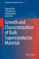 Growth and Characterization of Bulk Superconductor Material: By Chen, Dapeng ...