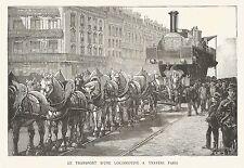 B7211 Cavalli trainano locomotiva in Parigi - Incisione del 1888 - Engraving