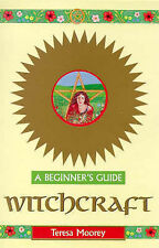 Witchcraft - A Beginner's Guide, Moorey, Teresa, Very Good Book