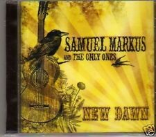 (827M) Samuel Markus & The Only Ones, New Dawn- 2008 CD