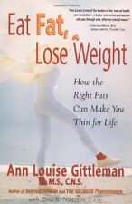 Eat Fat, Lose Weight: The Right Fats Can Make You
