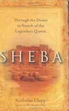 Sheba: Through the Desert in Search of the Legendary Queen Clapp, Nicholas Hard