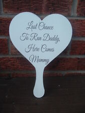 Handmade hand held wedding sign bridesmaid prop last chance to run daddy heart