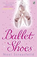 Ballet shoes: a story of three children on the stage by Noel Streatfield